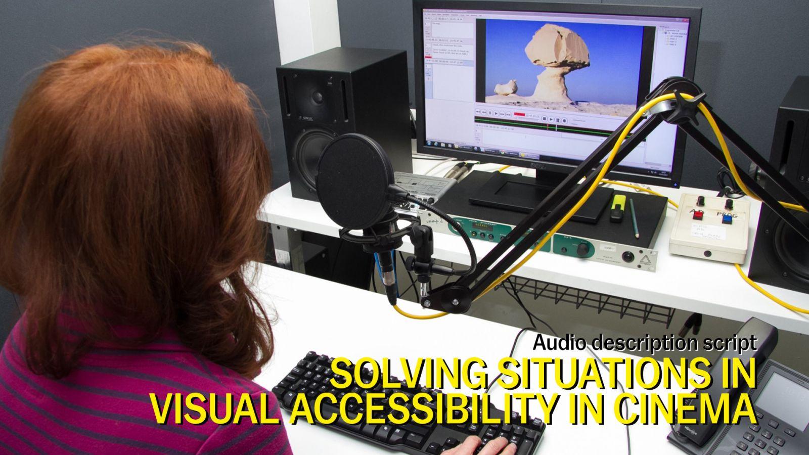 Audio description script. Solving situations in visual accessibility in cinema