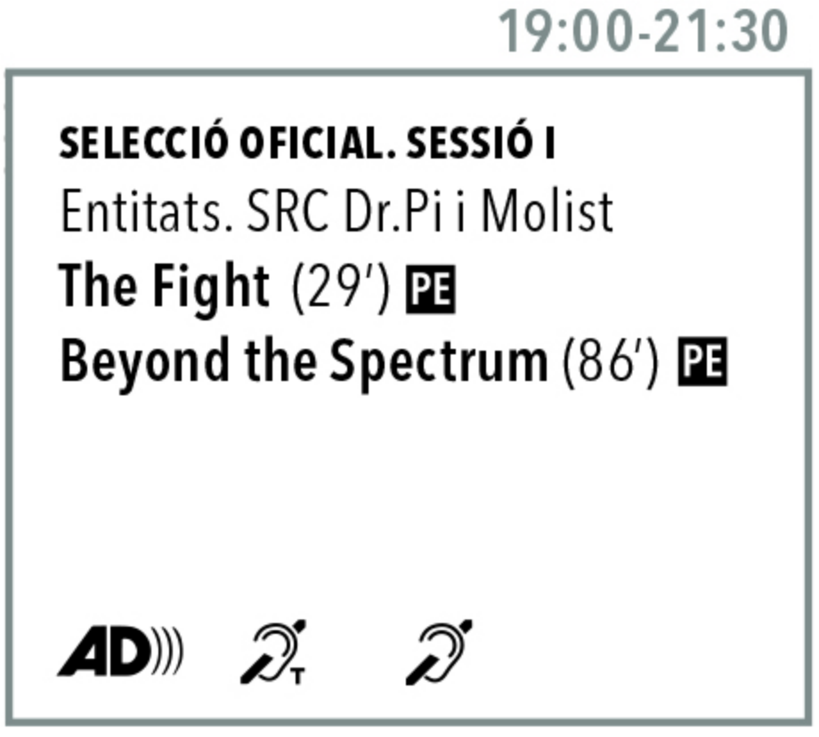 Selecció Oficial.Sesió 1.Entitats SRC. Dr. Pi i MOlist. The fight. Beyond the Spectrum. Audiodescrit, bucle magnetic, subtituls per a sords