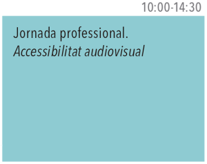 10:00-14:30. Jornada professional. Accessibilitat audiovisual