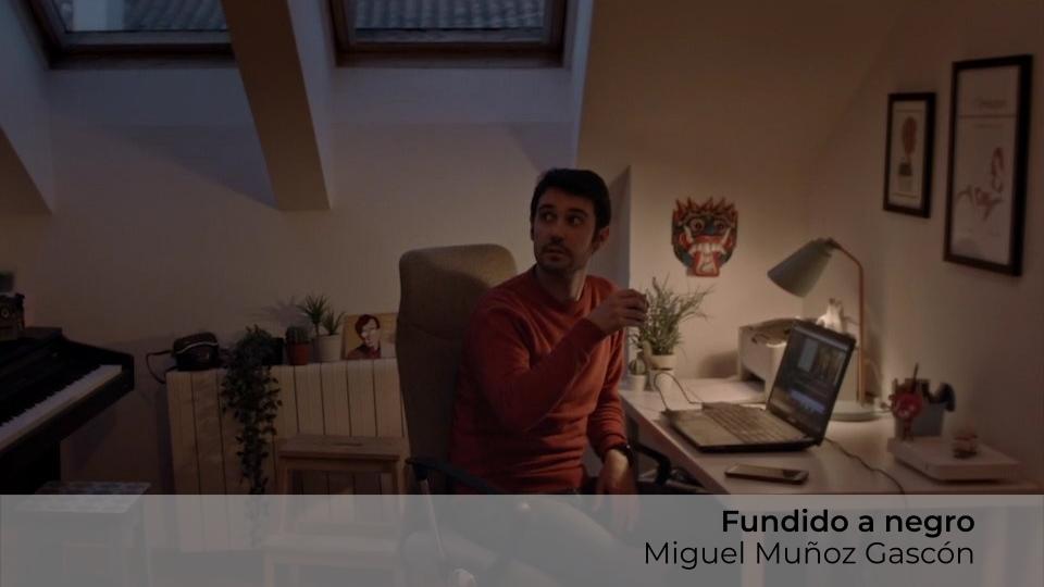 Fundido a negro, Miguel Muñoz Gascón