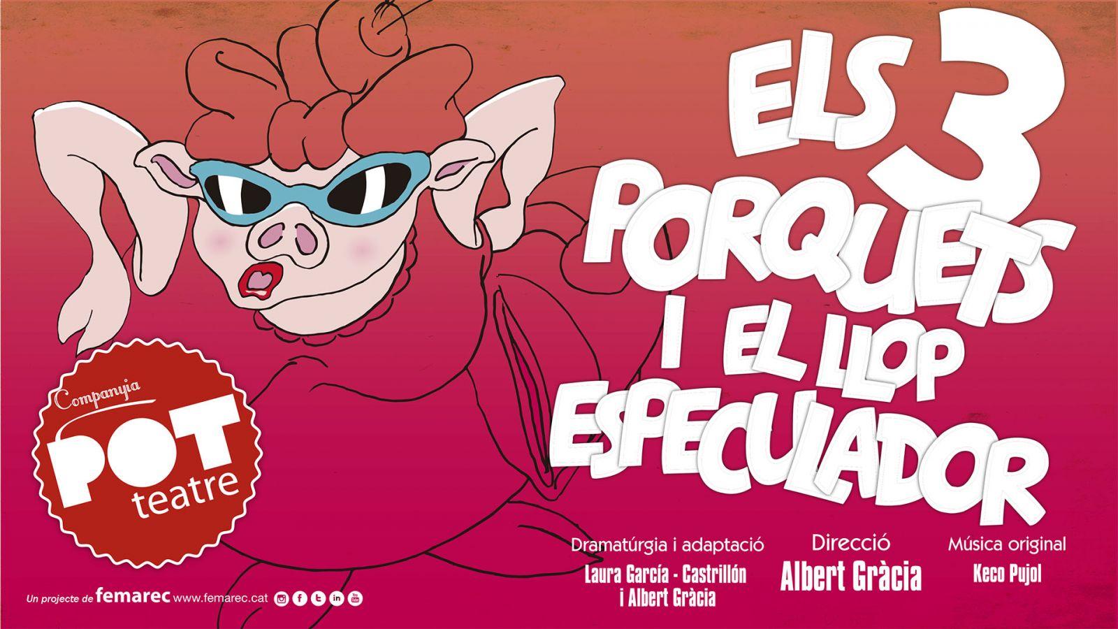 Imatge del cartell de la obra de teatre Els 3 porquets i el llop especulador.